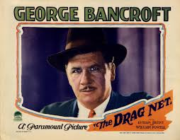 george Bancroft - the drag net